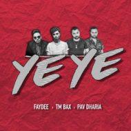 TM Bax, Faydee, & Pav Dharia – Ye Ye
