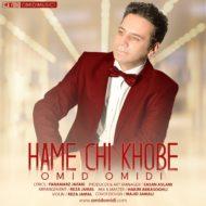 Omid Omidi – Hame Chi Khobe