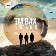 TM Bax – Rooz A Nou