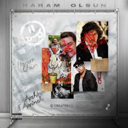Arshin – Haram Olsun Ft. AminAla