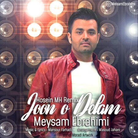 Meysam Ebrahimi – Joono Delam (Remix)