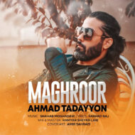 Ahmad Tadayyon – Maghroor