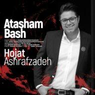 Hojat Ashrafzadeh – Atasham Bash