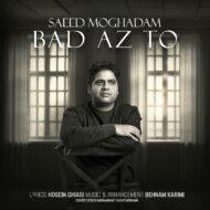 Saeed Moghadam – Bad Az To