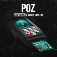 Sohrab MJ – Poz(Ft. Arash Saratan)