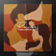 Touraj Parazit – Ravani(Ft. Reke)