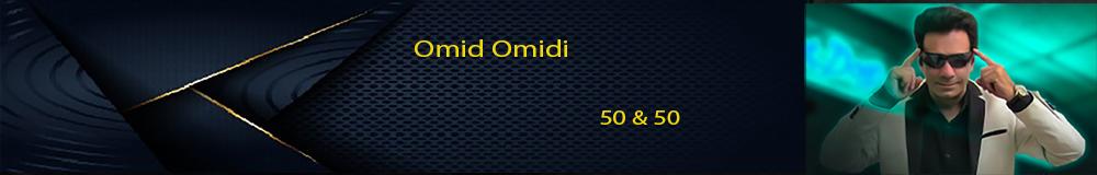 Omid Omidi  50 & 50