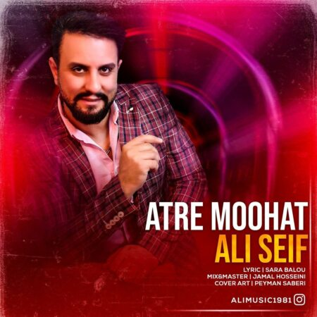 Ali Seif – Atre Moohat