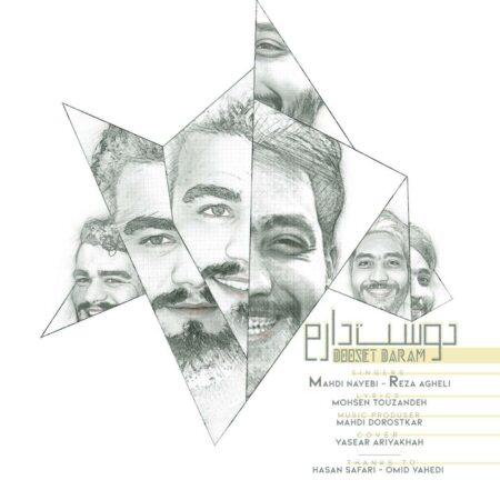 Mahdi Nayebi – Dooset Daram (Ft. Reza Agheli)