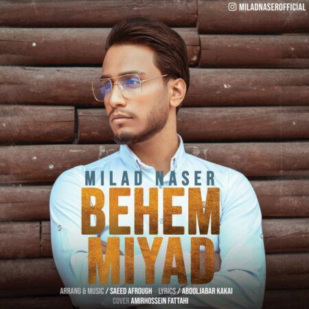 Milad Naser – Behem Miyad