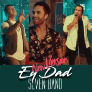 7Band – Ey Dad (New Version)
