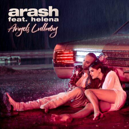 Arash – Angels Lullaby (Ft. Helena)