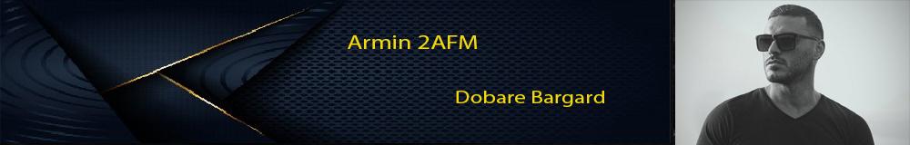 Armin 2AFM Dobare Bargard