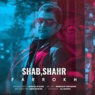 Farrokh – Shab Shahr
