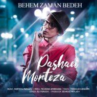 Morteza Pashaei – Behem Zaman Bedeh