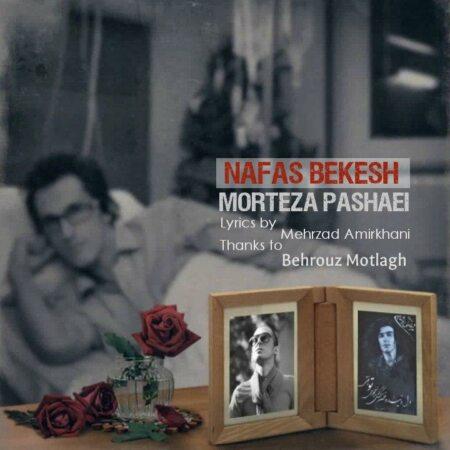 Morteza Pashaei – Nafas Bekesh