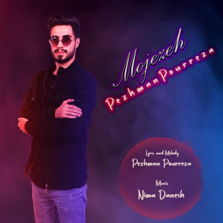 Pezhman Pourreza – Mojezeh