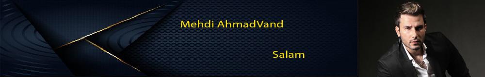 Mehdi AhmadVand  Salam
