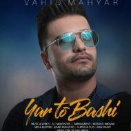Vahid Mahyar – Yar To Bashi
