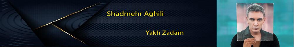 Shadmehr Aghili Yakh Zadam
