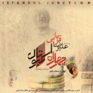 Alireza Ghorbani – Istanbul Junction
