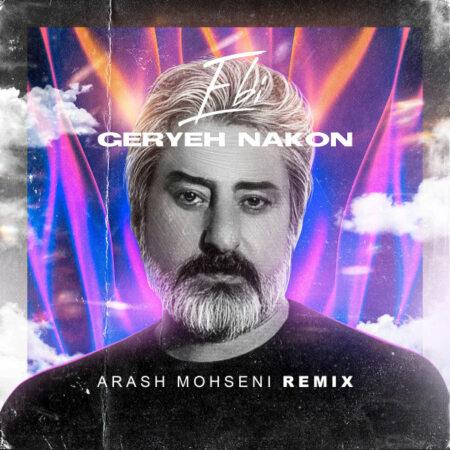 Ebi – Geryeh Nakon (Arash Mohseni Remix)