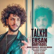 Ehsan Daryadel – Talkhi