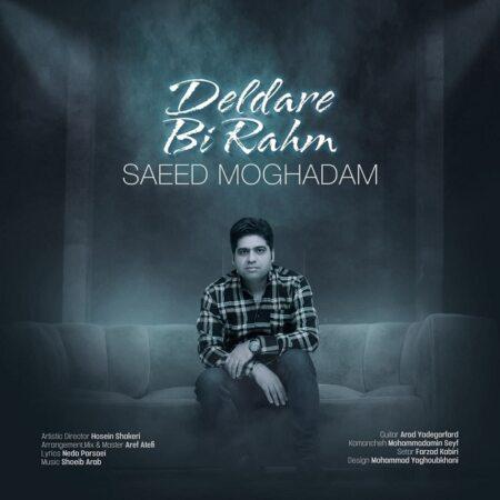 Saeed Moghadam – Deldare Bi Rahm