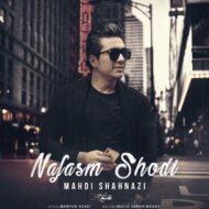 Mahdi Shahnazi – Nafasam Shodi