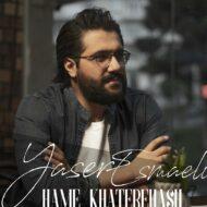 Yaser Esmaeli – Hame Khaterehash