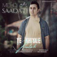 Mehdi Saadati – Ye Khiyale Koutah