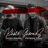 Yaser Binam – Khate Ghermez (Ft. Peyman Zarei)