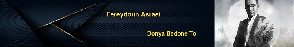 Fereydoun Asraei Donya Bedone To