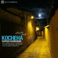 Kourosh Shahbahrami – Kocheha