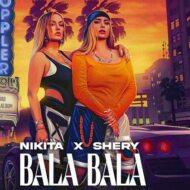 Nikita & SheryM – Bala Bala